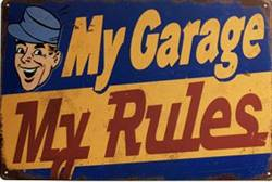Metal sign My Garage My Rules